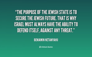 quote-Benjamin-Netanyahu-the-purpose-of-the-jewish-state-is-135004_2 ...