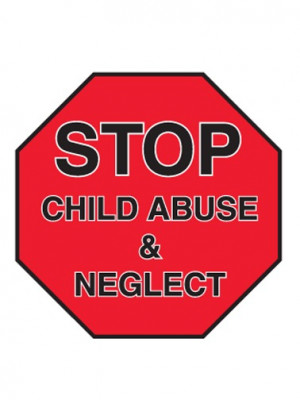 Child Abuse And Neglect Quotes Abuse or neglect.