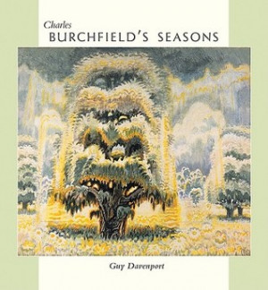 "Start by marking ""Charles Burchfield's Seasons"" as Want to Read:"