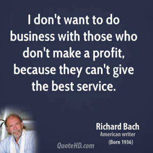 richard-bach-novelist-quote-i-dont-want-to-do-business-with-those-who ...