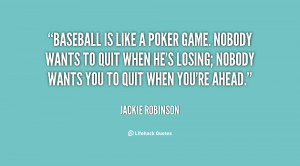 quote-Jackie-Robinson-baseball-is-like-a-poker-game-nobody-42502.png