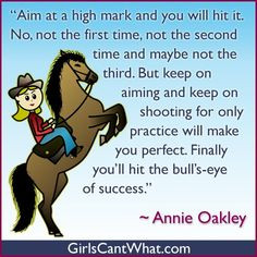 annie oakley quote more annie oakley quotes http www girlscantwhat com ...