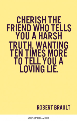 How to make picture quotes about friendship - Cherish the friend who ...