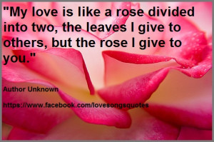 My love is like a rose divided into two, the leaves I give to others ...