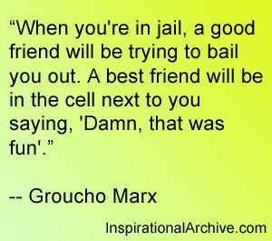 Groucho Marx quote about friends in jail