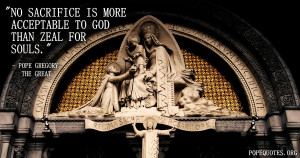 ... more-acceptable-to-god-than-zeal-for-souls-pope-gregory-the-great.jpg