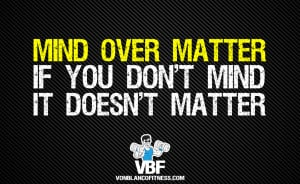 Mind Over Matter Quotes