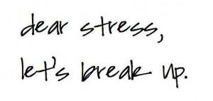 dear stress, let's break up. #stress #quotes #life