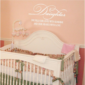 Baby Girl Wall Quotes - Our Daughter Fills Our Lives with Sunshine ...