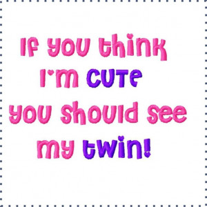 Twin Sister Sayings Twin quotes and sayings