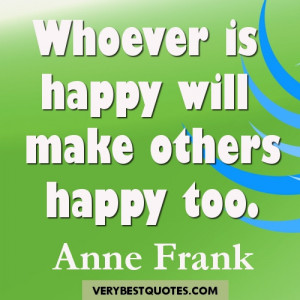 ... happy will make others happy too – Inspirational happy picture quote