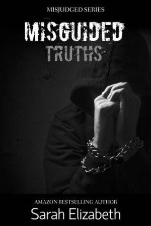 "... ""Misguided Truths: Part One (Misjudged, #3)"" as Want to Read"