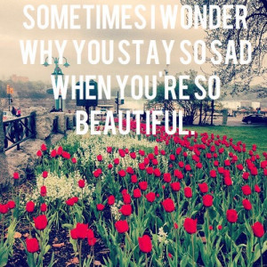 Inspiring quotes, sayings, you are so beautiful
