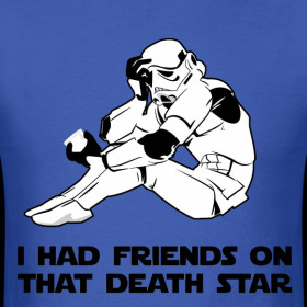 had-friends-on-that-death-star-funny-star-wars-t-shirt_design.png