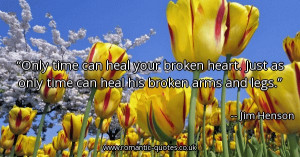 can-heal-your-broken-heart-just-as-only-time-can-heal-his-broken-arms ...
