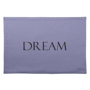 Dream Dusty Purple Quotes Inspirational Quote Placemat
