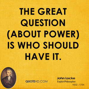 The great question (about power) is who should have it.