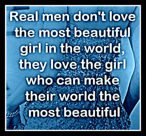 Real Men Dont Love Most Beautiful Girl BUT They Love The Girl Who