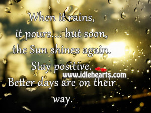 Stay Positive. Better Days Are On Their Way.