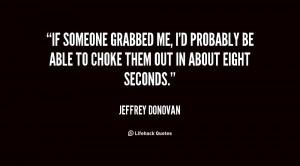 Choke Me Quotes