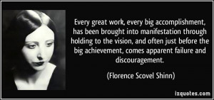 Every great work, every big accomplishment, has been brought into ...