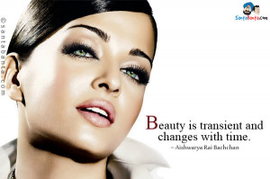 Beauty is transient and changes with time.
