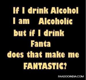 If I Drink Alcohol I Am Alcoholic