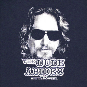 The Dude Quotes http://www.stuffking.com/The_Big_Lebowski_The_Dude ...