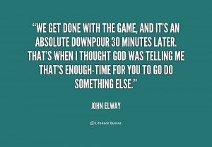 quote-John-Elway-we-get-done-with-the-game-and-157533.png