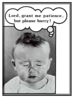 Lord, Grant Me Patience