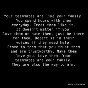 Think of your Teammates as your extended family! Well, maybe not ...