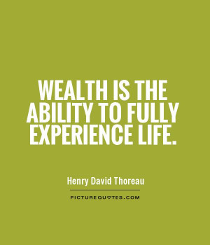 Life Quotes Experience Quotes Wealth Quotes Henry David Thoreau Quotes