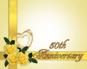 want to wish my mom and dad a very happy 50th wedding anniversary ...