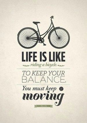 Life is like riding a bicycle #quotes