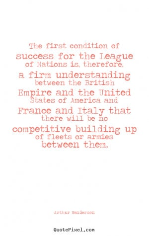 ... for the league of nations.. Arthur Henderson famous success quote