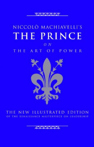 Niccolo Machiavelli's The Prince on The Art of Power: The New ...