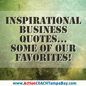 Here are some of our favorite business quotes from leaders like ...