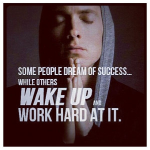 This is one of Eminem's famous quotes. He encourages his fans to chase ...