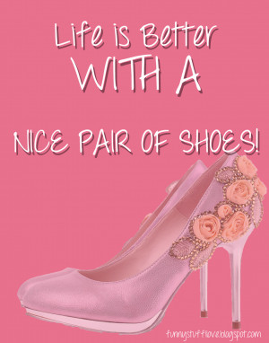 So here are some great quotes of shoes that I love! I adore and can ...