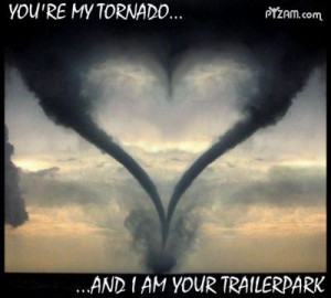 ... http://www.funnypicturesall.com/images/funny-pictures/tornado-love.jpg