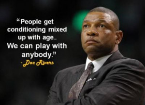get conditioning mixed up with age… We can play with anybody.