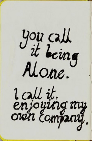 You call it being alone picture quotes image sayings