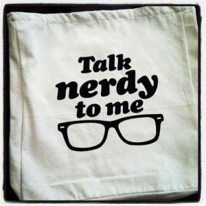 talk nerdy to me...