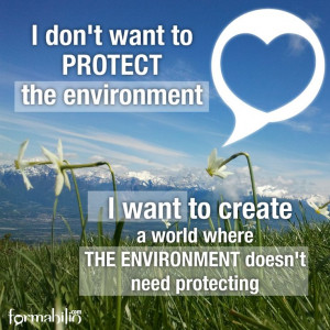 Don't Want To Protect The Environment - Environment Quote
