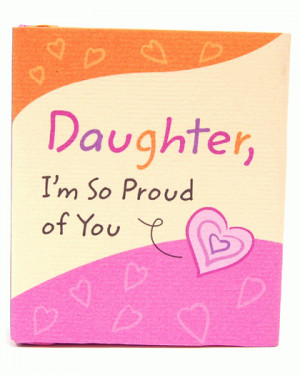 proud of my daughter images | Daughter, Im So Proud of You Mini Book ...