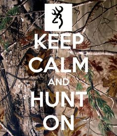 hunting quotes and sayings @Caitlyn Duncan one day we really should go ...