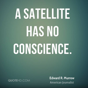 Edward R. Murrow Science Quotes