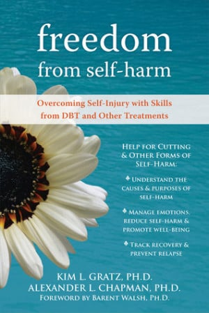 Freedom from Self-harm: Overcoming Self-Injury with Skills from DBT ...