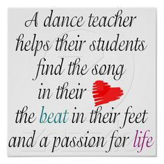 Dance Quotes And Sayings For Dance Teams Love to teach dance poster