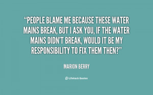 quote-Marion-Berry-people-blame-me-because-these-water-mains-101889 ...